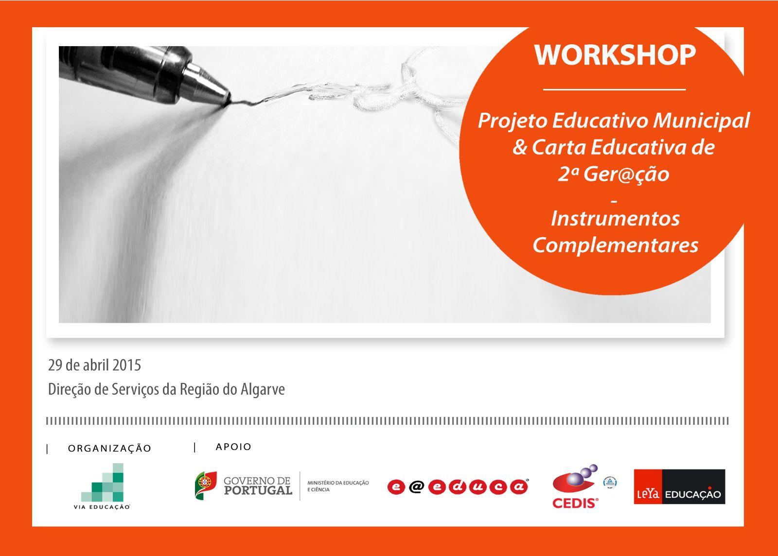 Workshop - Projeto Educativo Municipal & Carta Educativa de 2ª Ger@ção - Instrumentos Complementares